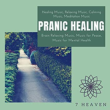 Pranic Healing (Healing Music, Relaxing Music, Calming Music, Meditation Music, Brain Relaxing Music, Music For Peace, Music For Mental Health)