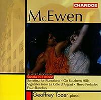 McEwen: Sonata in E Minor / Vignettes from La Cote d'Argent / Four Sketches / Sonatina for Pianoforte / Three Preludes / On Southern Hills (2006-09-01)