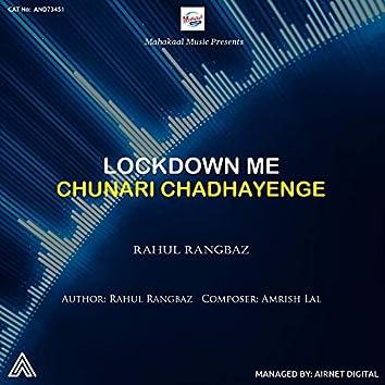 Lockdown Me Chunari Chadhayenge