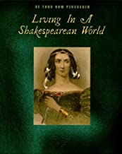 Be Thou Now Persuaded: Living In A Shakespearean World Spoken Word