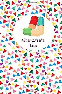 "Medication Log: Personal Medication Administration Planner & Record Log Book, Undated Medication Checklist Organizer Journal, Track Medicine Intake ... 6""x9"" with 120 pages (Medication Logbook)"