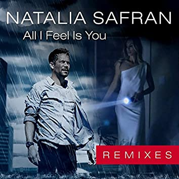 All I Feel Is You (Remixes)