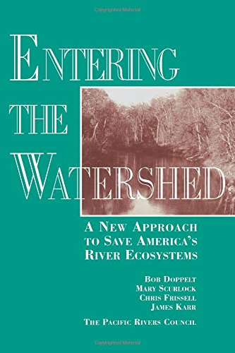Compare Textbook Prices for Entering the Watershed: A New Approach To Save America's River Ecosystems Later Printing Edition ISBN 9781559632751 by Doppelt, Robert,Scurlock, Mary,Frissell, Chris,Karr, James R.