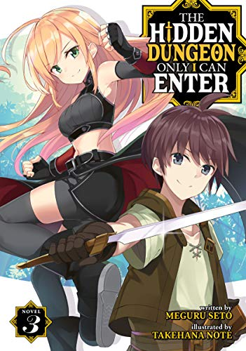 The Hidden Dungeon Only I Can Enter (Light Novel) Vol. 3 (English Edition)