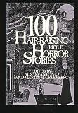 100 Hair-Raising Little Horror Stories (Hardcover)