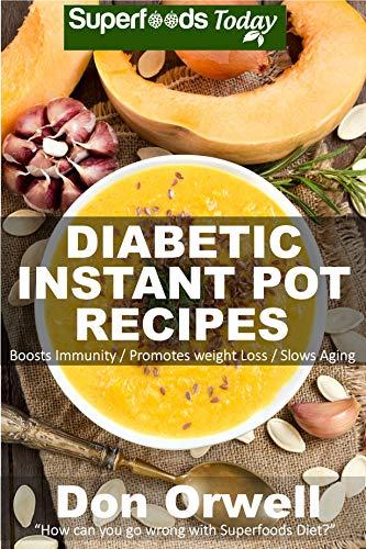 Diabetic Instant Pot Recipes: 60+ One Pot Instant Pot Recipes Book