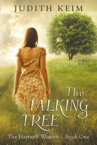 The Talking Tree (The Hartwell Women Book 1) by [Judith Keim]