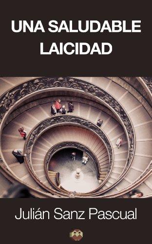 Una saludable laicidad eBook: Pascual, Julián Sanz, Editorial Amarante: Amazon.es: Tienda Kindle