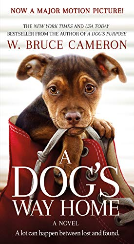 A Dog's Way Home Movie Tie-In: A Novel (A Dog's Way Home Novel, 1)