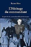 L'héritage du commandant - Le petit-fils du commandant d'Auschwitz raconte