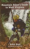 Mountain Biker s Guide to West Virginia