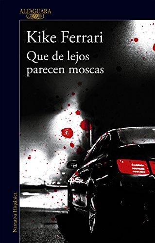 Que de lejos parecen moscas eBook: Ferrari, Kike: Amazon.es ...