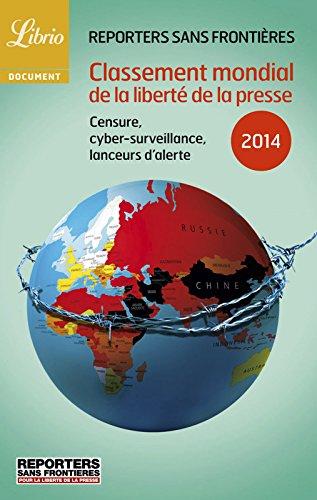 Classement mondial de la liberté de la presse 2014: Censure, cybersurveillance, lanceurs d'alerte