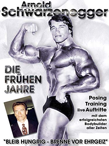 Arnold Schwarzenegger - Die frühen Jahre