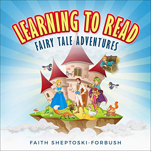 Learning to Read: Fairy Tale Adventures Audiobook By Faith Sheptoski-Forbush cover art