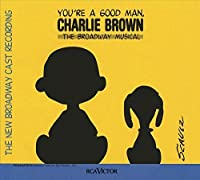 You're A Good Man, Charlie Brown by Musical Cast Recording (2012-04-24)