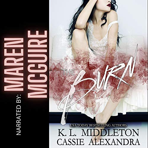 The Burn (High School Bully Romance) Audiobook By K.L. Middleton, Cassie Alexandra cover art