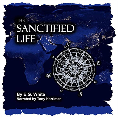 The Sanctified Life Audiobook By E.G. White cover art