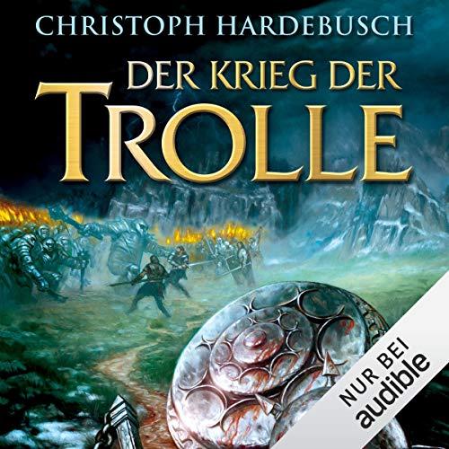 Der Krieg der Trolle                   Autor:                                                                                                                                 Christoph Hardebusch                               Sprecher:                                                                                                                                 Michael Pan                      Spieldauer: 18 Std. und 44 Min.     92 Bewertungen     Gesamt 4,4