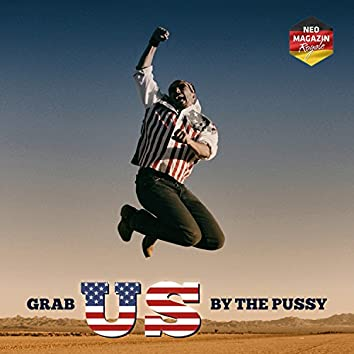 Grab US by the Pussy