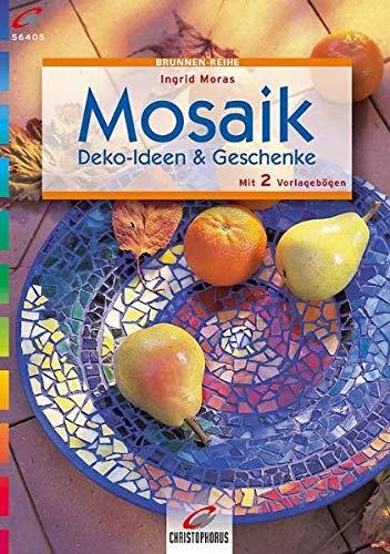 Mosaik: Deko-Ideen und Geschenke. Mit 2 Vorlagebögen (Brunnen-Reihe)