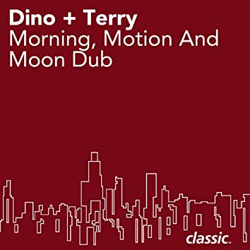 Morning, Motion And Moon Dub