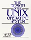 [Design of the UNIX Operating System: United States Edition (Prentice-Hall Software Series)] [By: Bach, Maurice J.] [May, 1986] - Prentice Hall - 27/05/1986