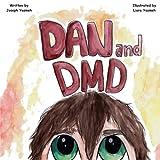 Dan & DMD: A Children's Book on Duchenne Muscular Dystrophy