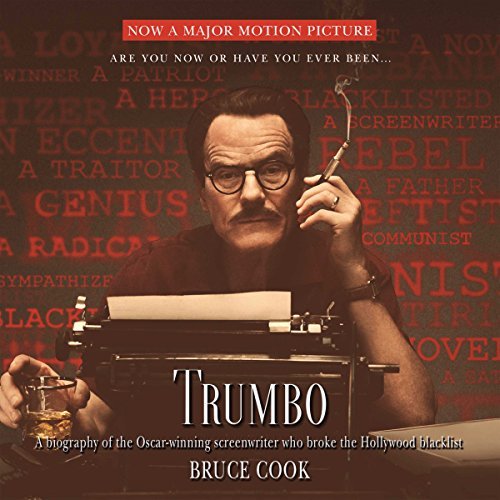 Trumbo     A Biography of the Oscar-Winning Screenwriter Who Broke the Hollywood Blacklist              By:                                                                                                                                 Bruce Cook                               Narrated by:                                                                                                                                 Luke Daniels                      Length: 14 hrs and 18 mins     181 ratings     Overall 4.0