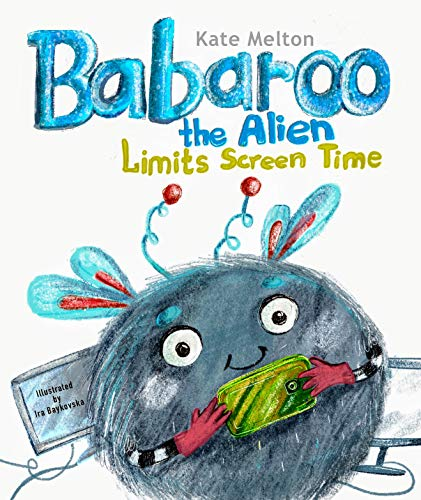 Babaroo the Alien Limits Screen Time: Children's Book about Breaking Gadgets Addiction (Babaroo Series)