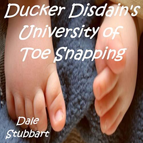 Ducker Disdain's University of Toe Snapping Titelbild
