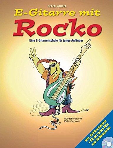E-Gitarre Mit Rocko: Eine E-Gitarrenschule Für Junge Anfanger (Book & CD): Noten, CD für Gitarre
