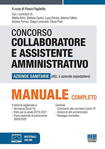 Concorso Collaboratore e Assistente Amministrativo Aziende Sanitarie (ASL e Aziende ospedaliere). Manuale Completo con Espansione Online