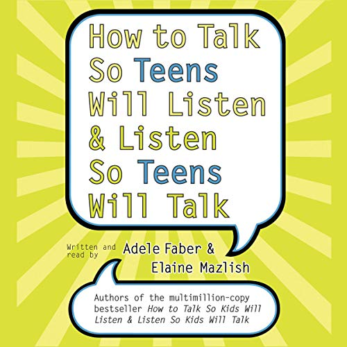 Page de couverture de How to Talk So Teens Will Listen and Listen So Teens Will Talk