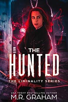 [M.R. Graham]のThe Hunted (Liminality Book 0) (English Edition)