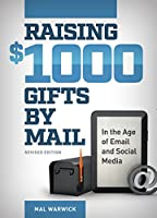 Raising $1,000 Gifts by Mail in the Age of Email and Social Media 1889102598 Book Cover
