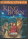 10 Bible Stories featuring The King Is Born