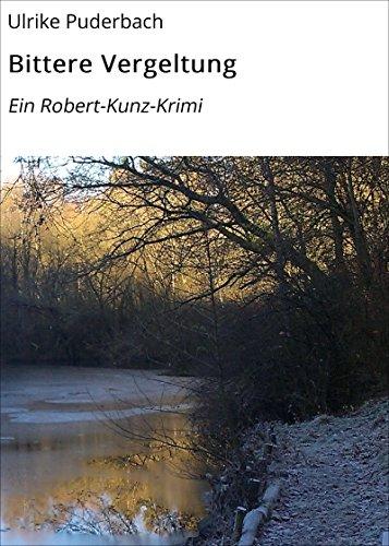Bittere Vergeltung: Ein Robert-Kunz-Krimi (Hannover-Krimis 4)