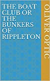 The Boat Club or The Bunkers of Rippleton (English Edition)