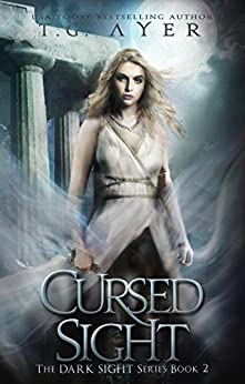 Cursed Sight: A Dark Sight Novel #2 by [T.G. Ayer]