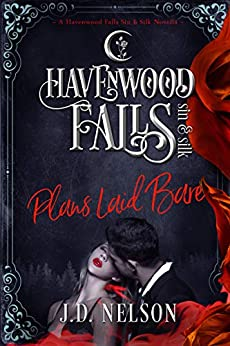 Plans Laid Bare (Havenwood Falls Sin & Silk Book 2) by [J.D. Nelson, Havenwood Falls Collective, Kristie Cook, Liz Ferry]