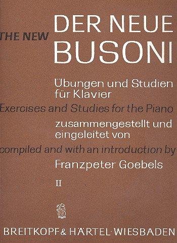 UEBUNGEN UND STUDIEN 2 - DER NEUE BUSONI - arrangiert für Klavier [Noten / Sheetmusic] Komponist: BUSONI FERRUCCIO