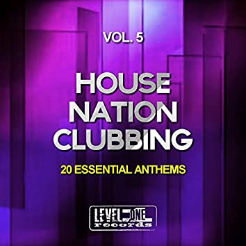 House Nation Clubbing, Vol. 5 (20 Essential Anthems)