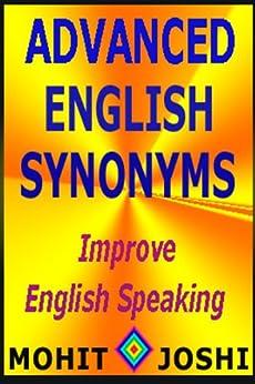 Advanced English Synonyms by [Mohit Joshi]