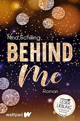 Behind Me (Die besten deutschen Wattpad-Bücher): Tessa & Dyan | Deutsche New Adult mit einem unwiderstehlichen Bad Boy