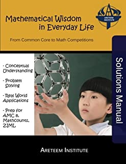 Mathematical Wisdom in Everyday Life Solutions Manual: From Common Core to Math Competitions