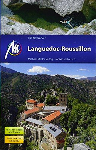 Languedoc-Roussillon Reiseführer Michael Müller Verlag: Individuell reisen mit vielen praktischen Tipps.