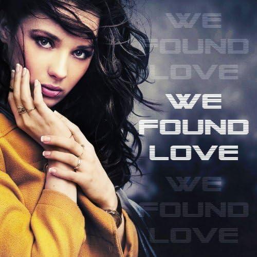 We Found Love.
