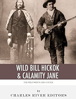 Wild Bill Hickok & Calamity Jane: The Wild West's Odd Couple