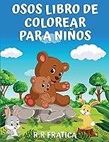 Osos libro de colorear para niños: Libro de colorear para niños, adolescentes, niños y niñas, libro de actividades de osos lindos, divertirse con imágenes de alta calidad